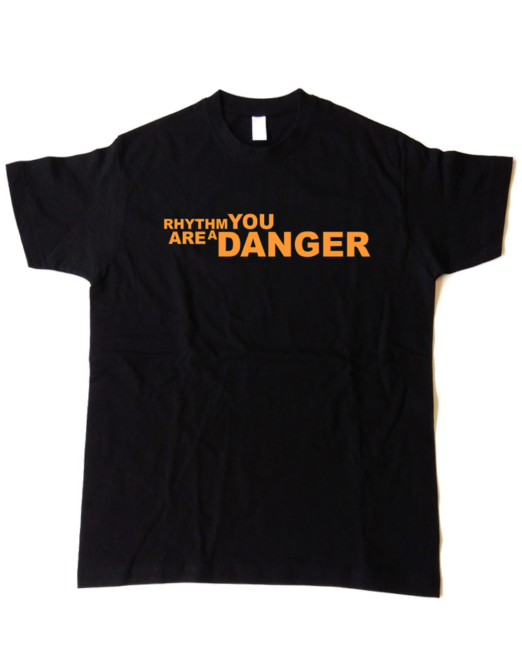 Rhythm you are a Danger Shirt gold auf schwarz