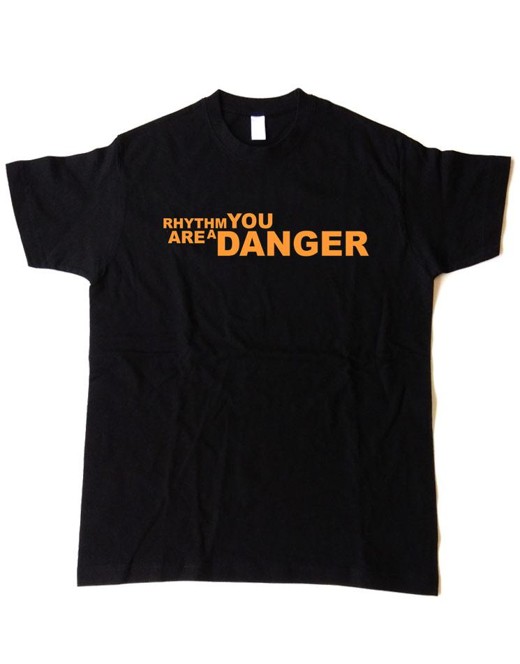 Rhythm you are a Danger Shirt gold auf schwarz