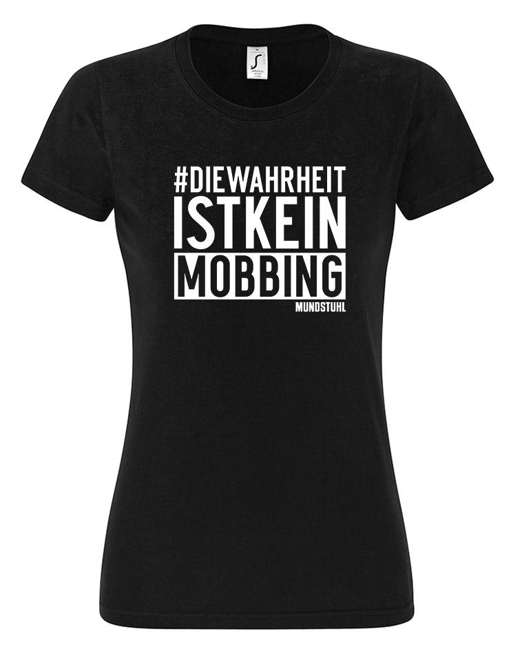 DieWahrheitIstKeinMobbing Girly T-Shirt weiß auf schwarz