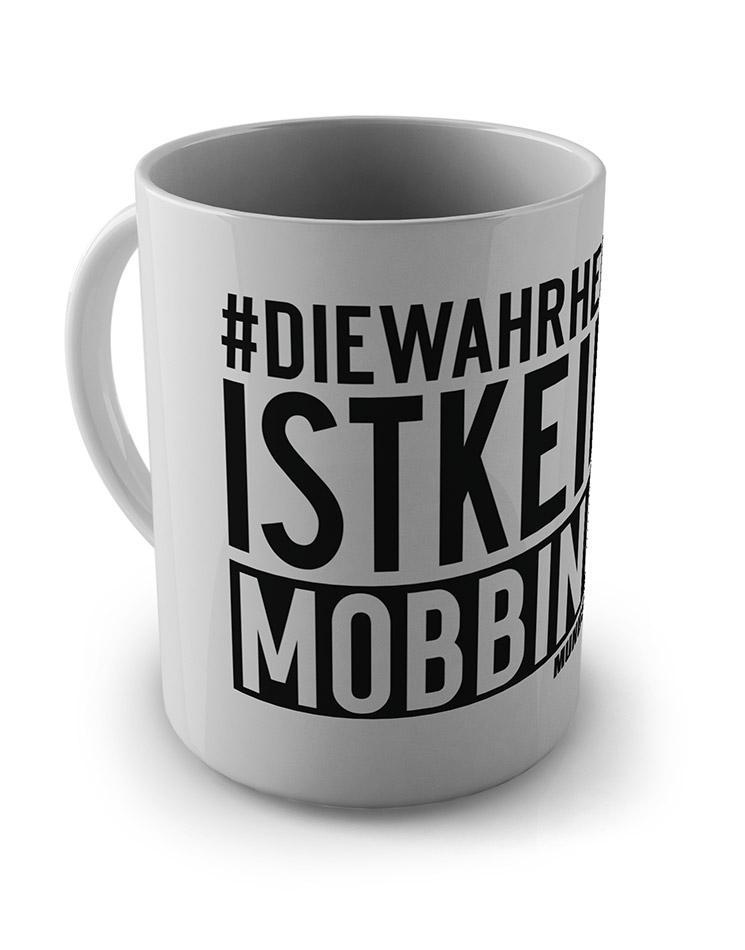 Die Wahrheit ist kein Mobbing Tasse